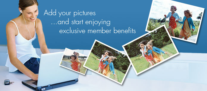Add your pictures ... and start enjoying exclusive member benefits